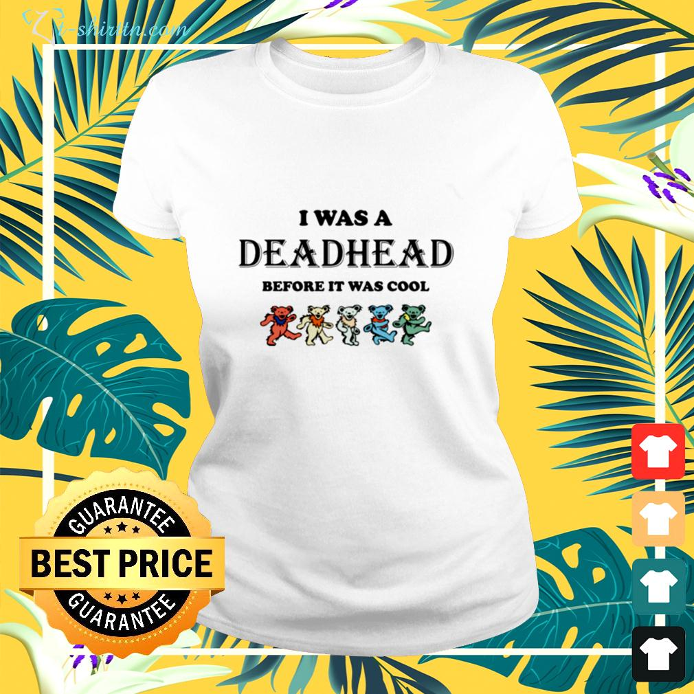 I was a Deadhead before it was cool ladies-tee
