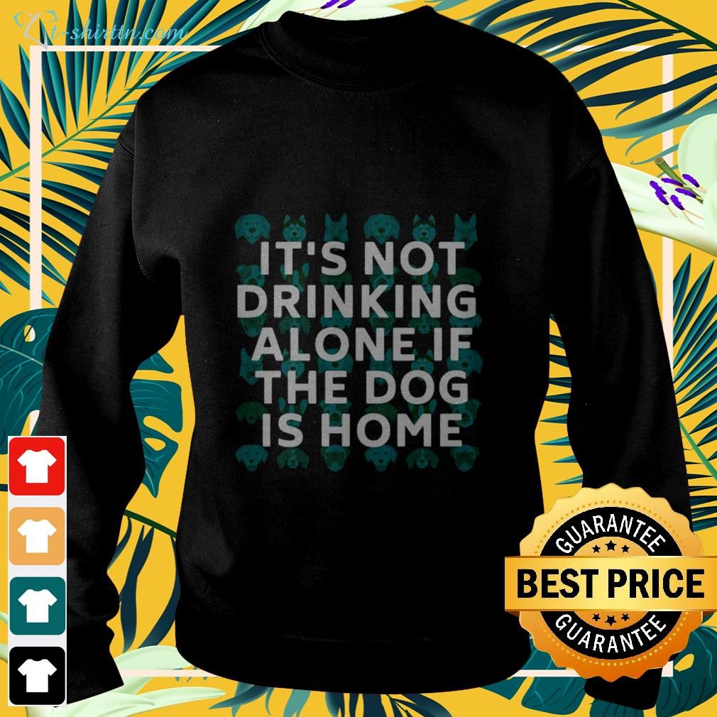 It's not drinking alone if the dog is home sweater