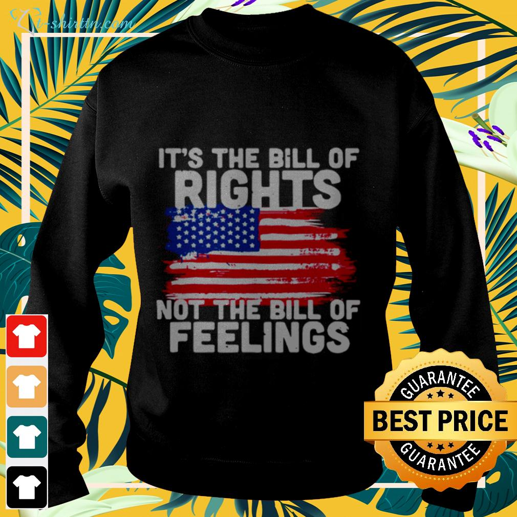 It's the bill of rights not the bill of feelings American flag sweater