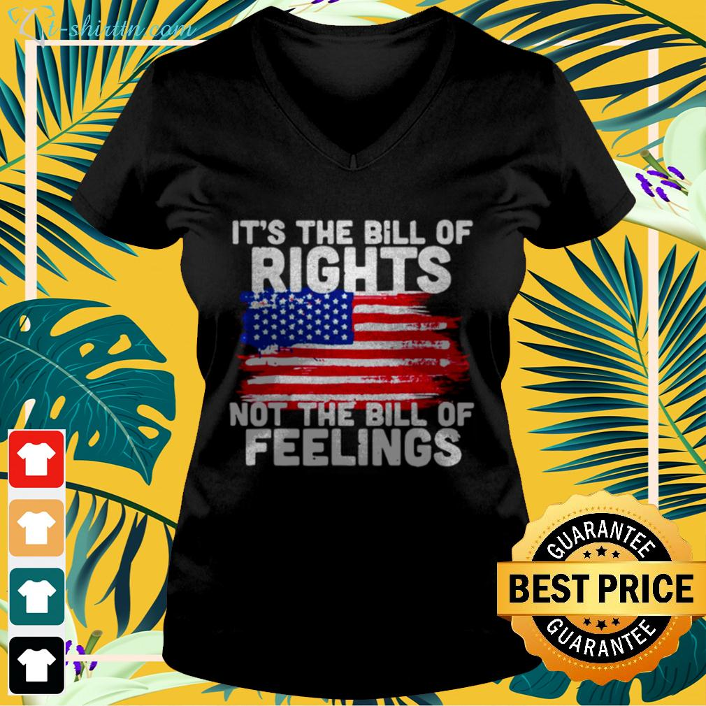 It's the bill of rights not the bill of feelings American flag v-neck t-shirt