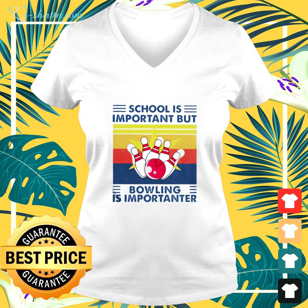 School is important but Bowling is importanter vintage v-neck t-shirt