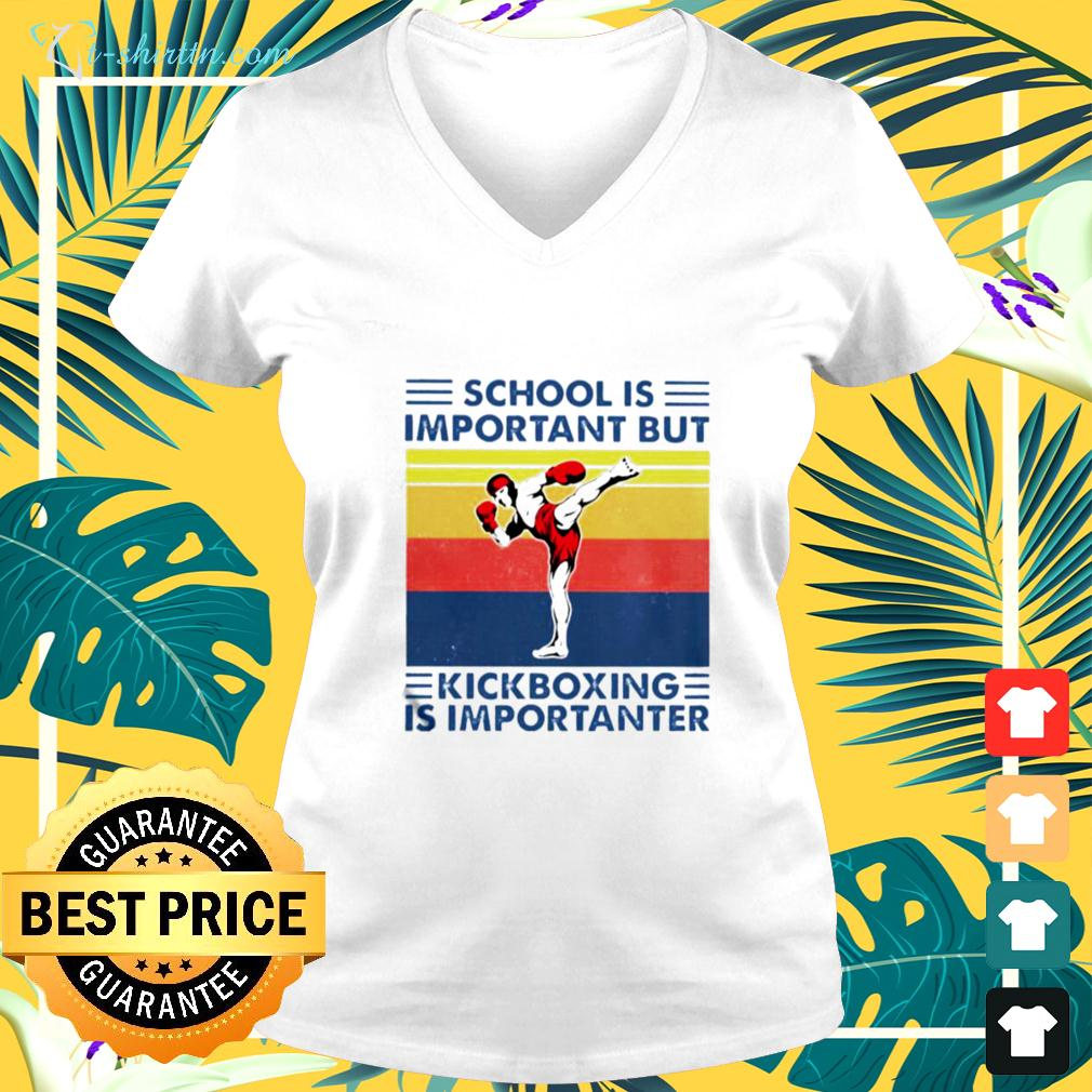 School is important but Kickboxing is importanter vintage v-neck t-shirt