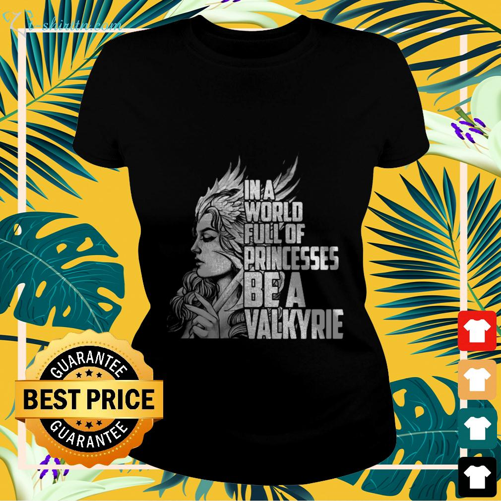 Viking in a world full of princesses be a Valkyrie ladies-tee