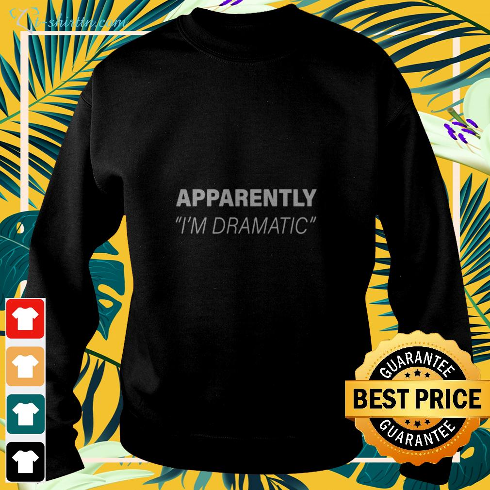 Apparently I'm Dramatic sweater