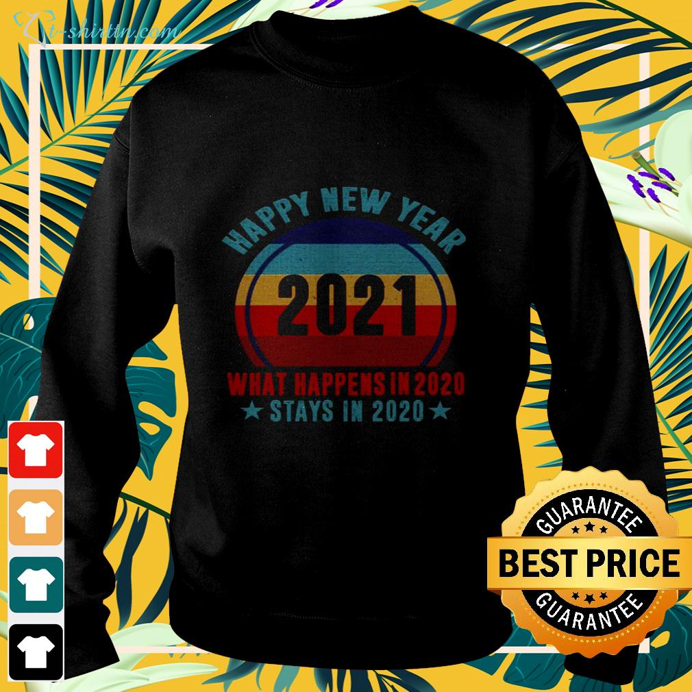 Happy new year 2021 what happens in 2020 stays in 2020 sweater