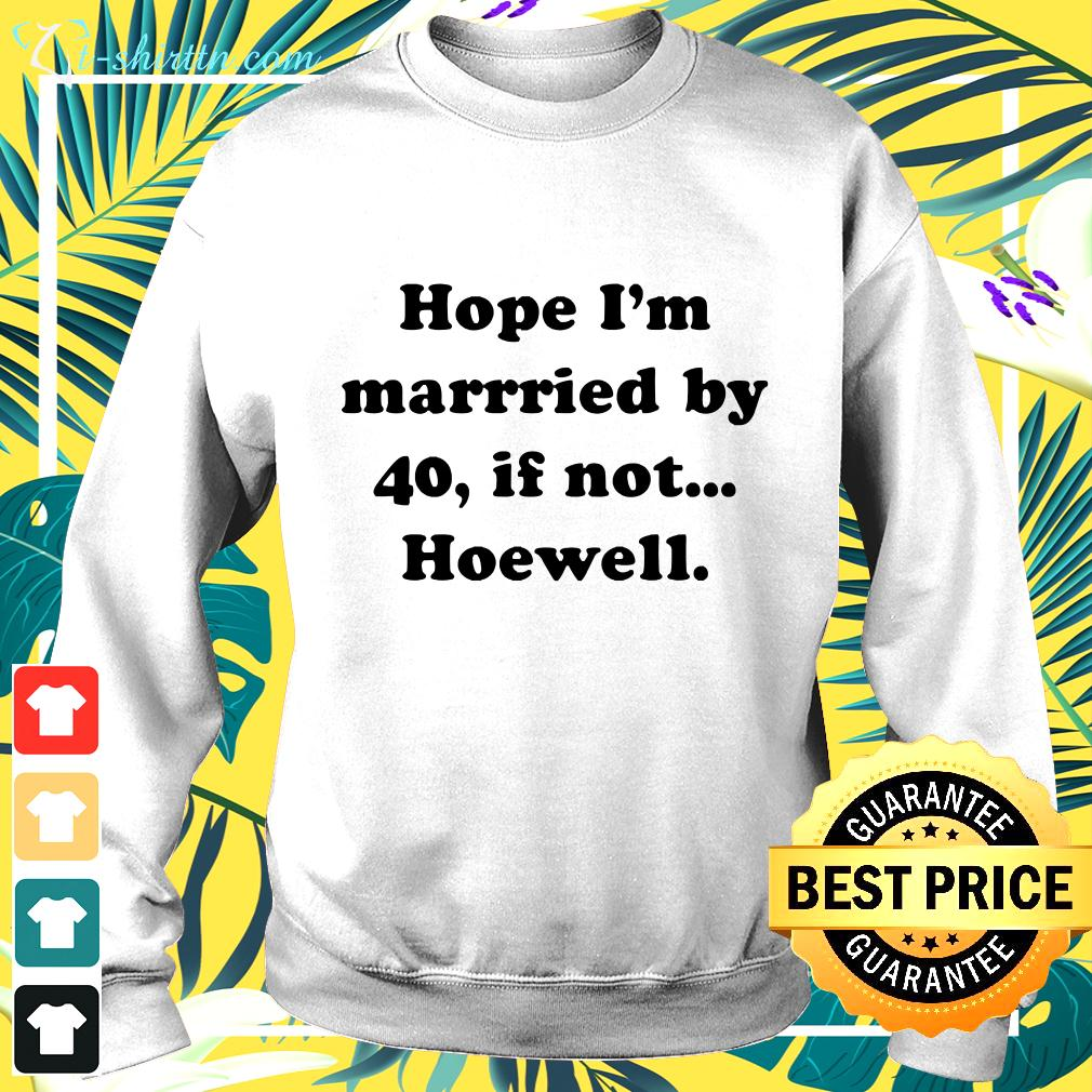 Hope I'm married by 40 if not hoewell sweater