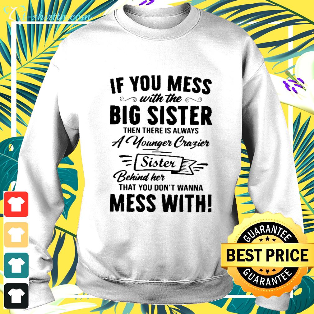 If you mes with the big sister then there is always a younger crazier sister sweater