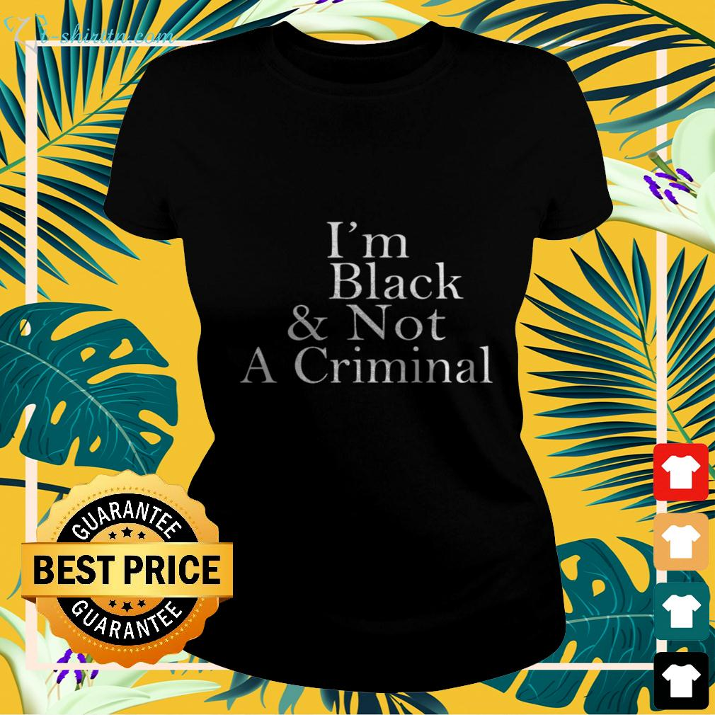 I'm black and not a criminal ladies-tee