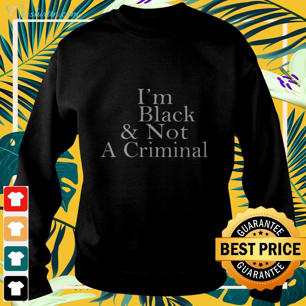 I'm black and not a criminal sweater