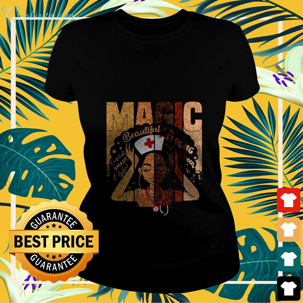 Nurse Black Girl Magic beautiful strong queen love confident smart gifted ladies-tee