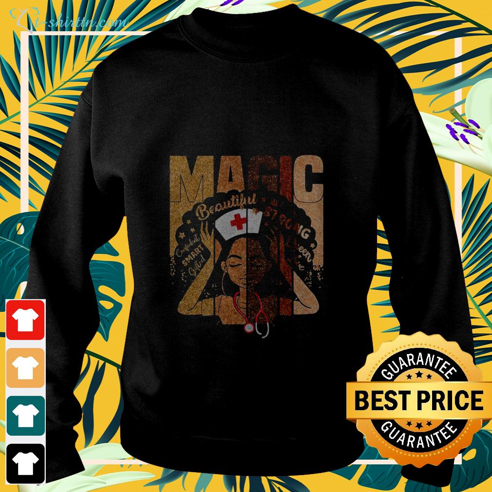 Nurse Black Girl Magic beautiful strong queen love confident smart gifted sweater