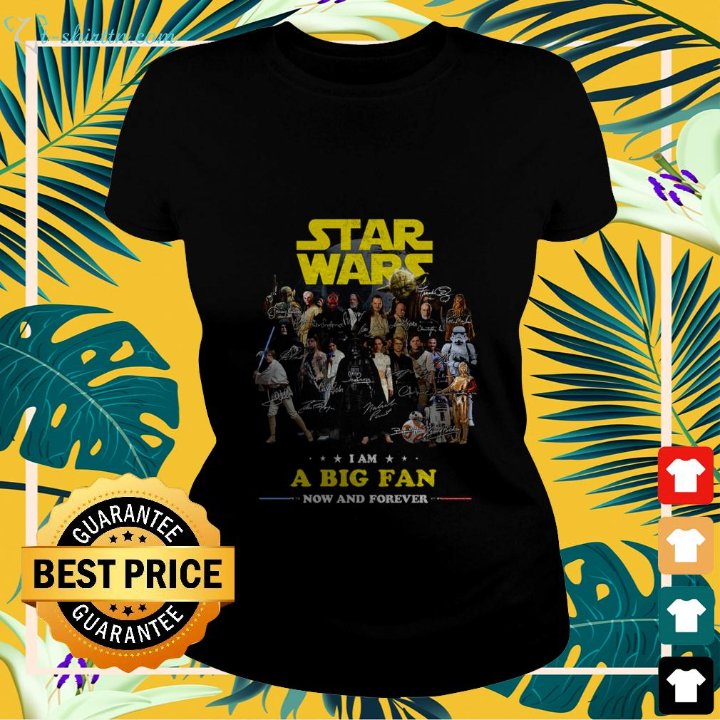 Star Wars I am a big fan now and forever signature ladies-tee