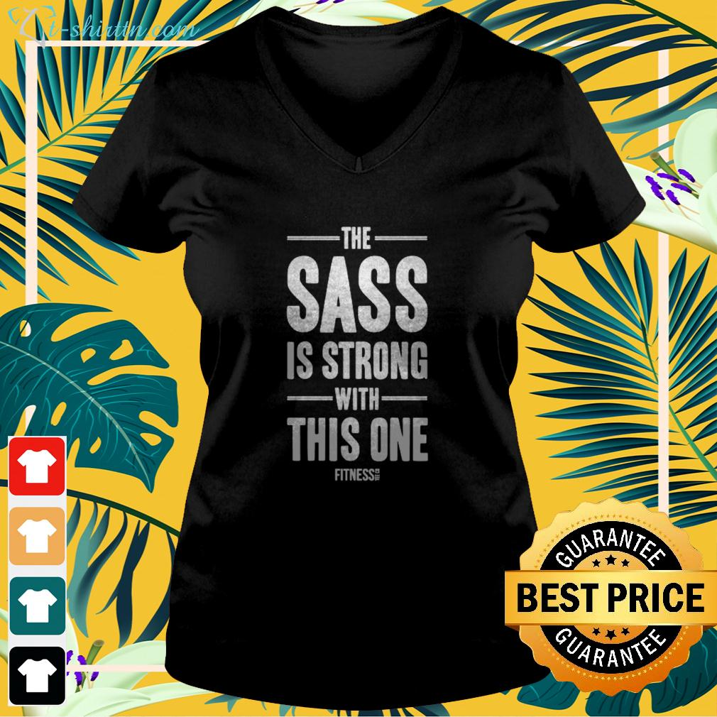 The sass is strong with this one fitness v-neck t-shirt