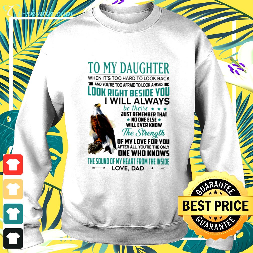 To my daughter when it's too hard to look back and you're too afraid to look ahead sweater