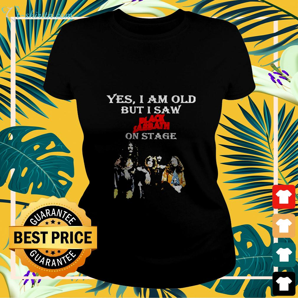 yes-i-am-old-but-i-saw-black-sabbath-on-stage-ladies-tee-1 Yes I Am Old But I Saw Black Sabbath On Stage shirt