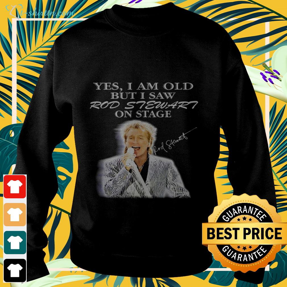 Yes I am old but I saw Rod Stewart stage signature sweater
