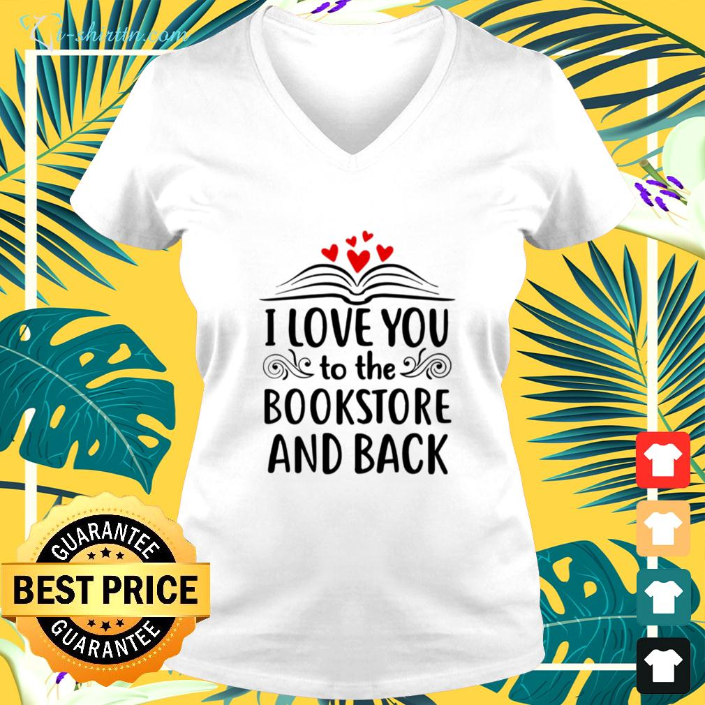 I love you to the bookstore and back v-neck t-shirt