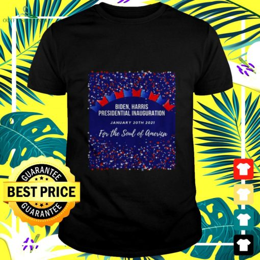 biden harris presidential inauguration january 20th 2021 for the soul of america t shirt