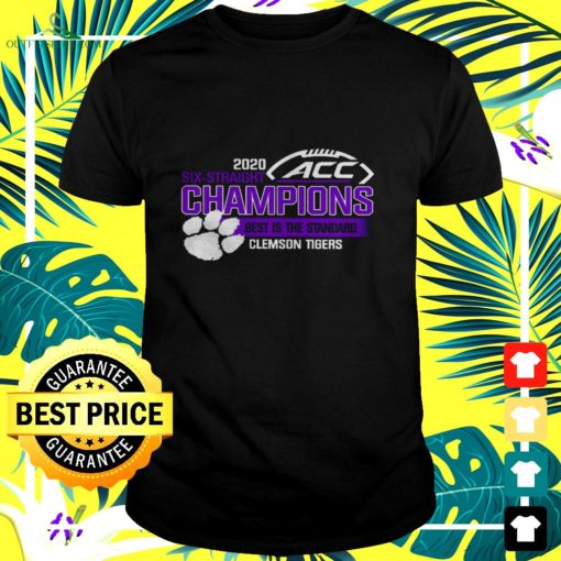 clemson tigers acc championship 2020 six straight champions best is the standard t shirt