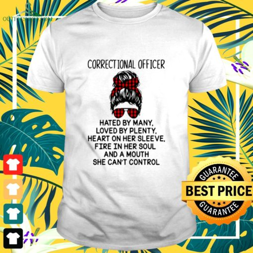 correctional officer hated by many loved by plenty heart on her sleeve t shirt