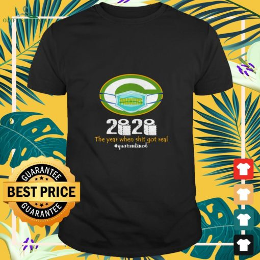 green bay packers mask 2020 the year when shit got real quarantined T shirt