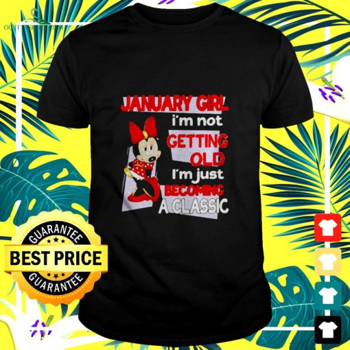 january girl im not old im just becoming a classic mickey disney t shirt
