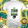 nfl green bay packers my team makes me drink t shirt