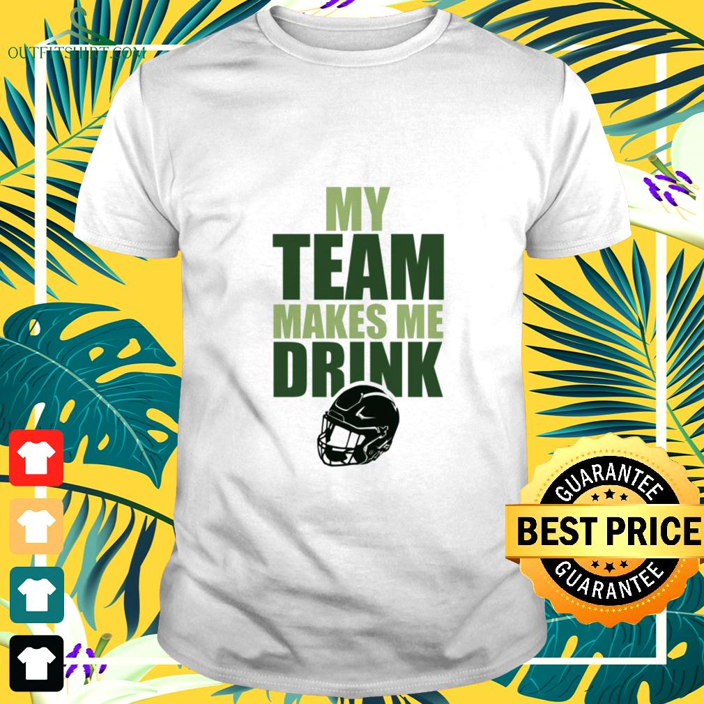 nfl-green-bay-packers-my-team-makes-me-drink-t-shirt The best shop for printing t-shirts for men and women