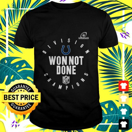 nfl playoffs 2020 won not done division champions indianapolis colts t shirt