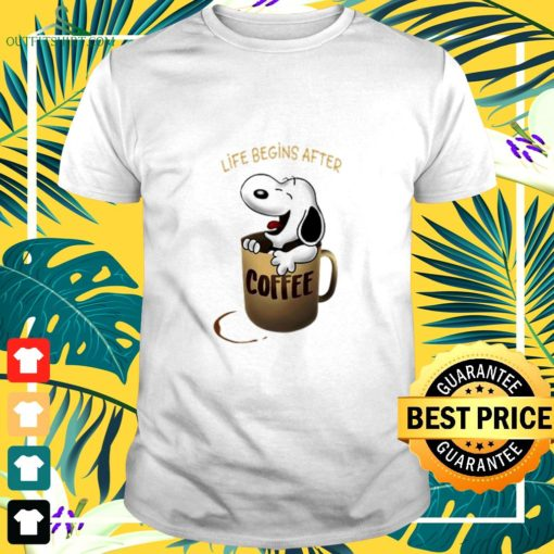 snoopy in coffee cup life begins after t shirt