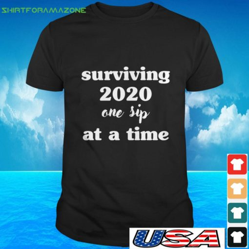 surviving one sip at a time 2020 t shirt 2