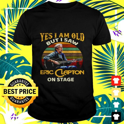 yes i am old but i saw eric clapton on stage vintage t shirt