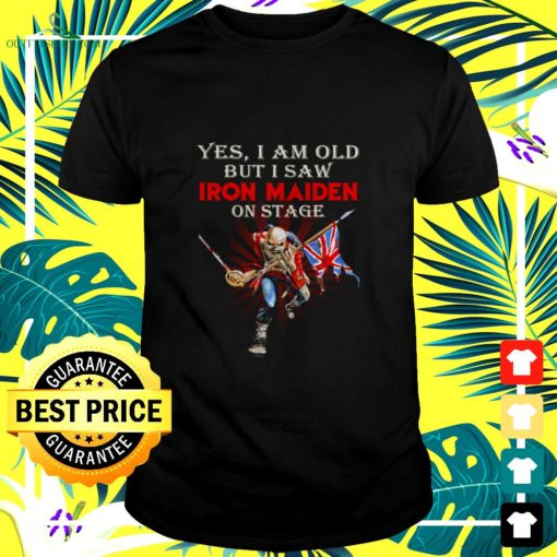 yes i am old but i saw iron maiden on stage signature t shirt