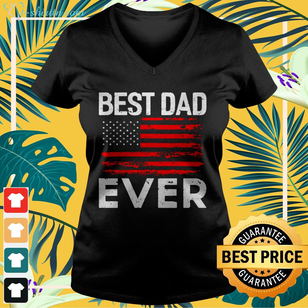 Best dad ever with us American flag v neck t shirt