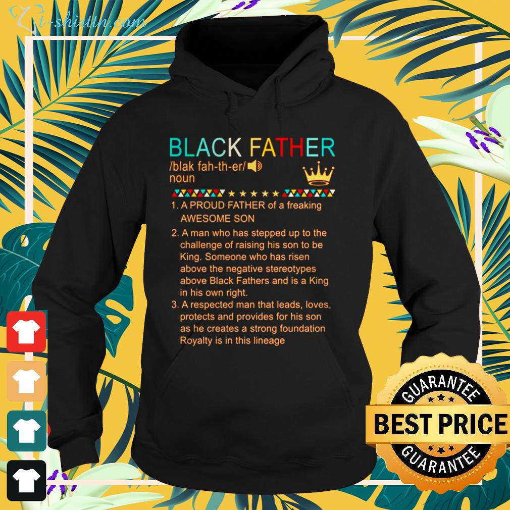 Black father a proud father of a freaking awesome son hoodie