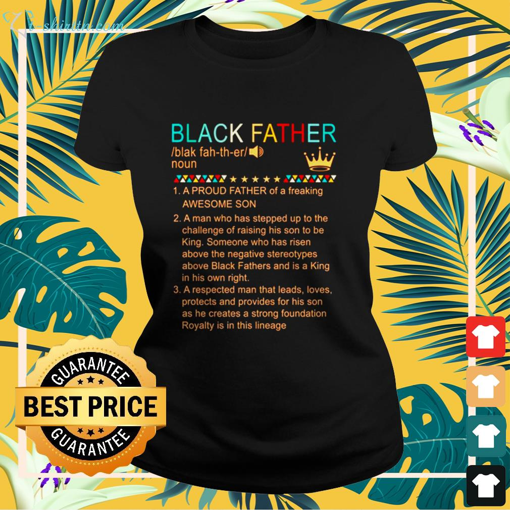 Black father a proud father of a freaking awesome son ladies-tee