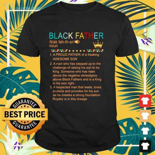 Black father a proud father of a freaking awesome son shirt