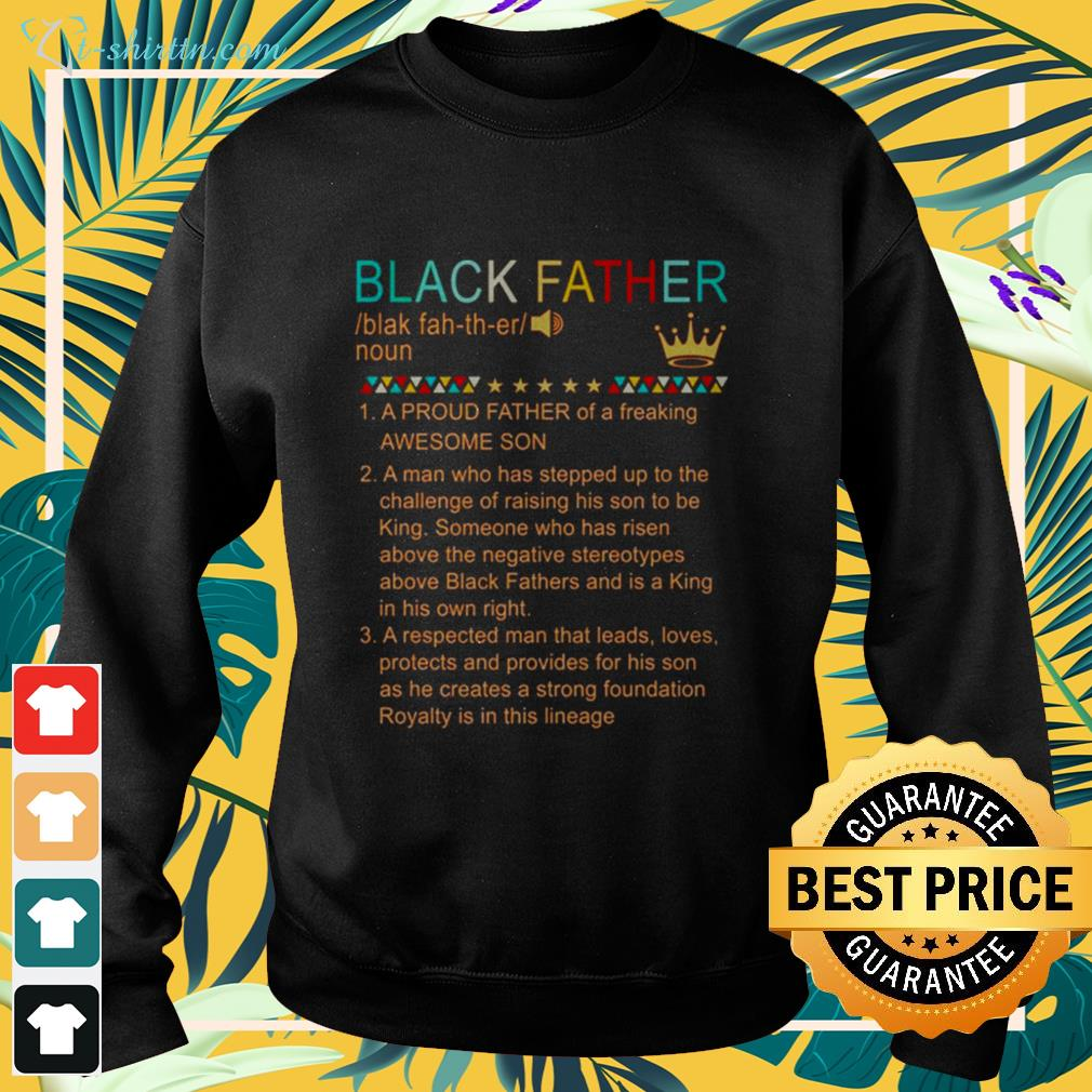Black father a proud father of a freaking awesome son sweater