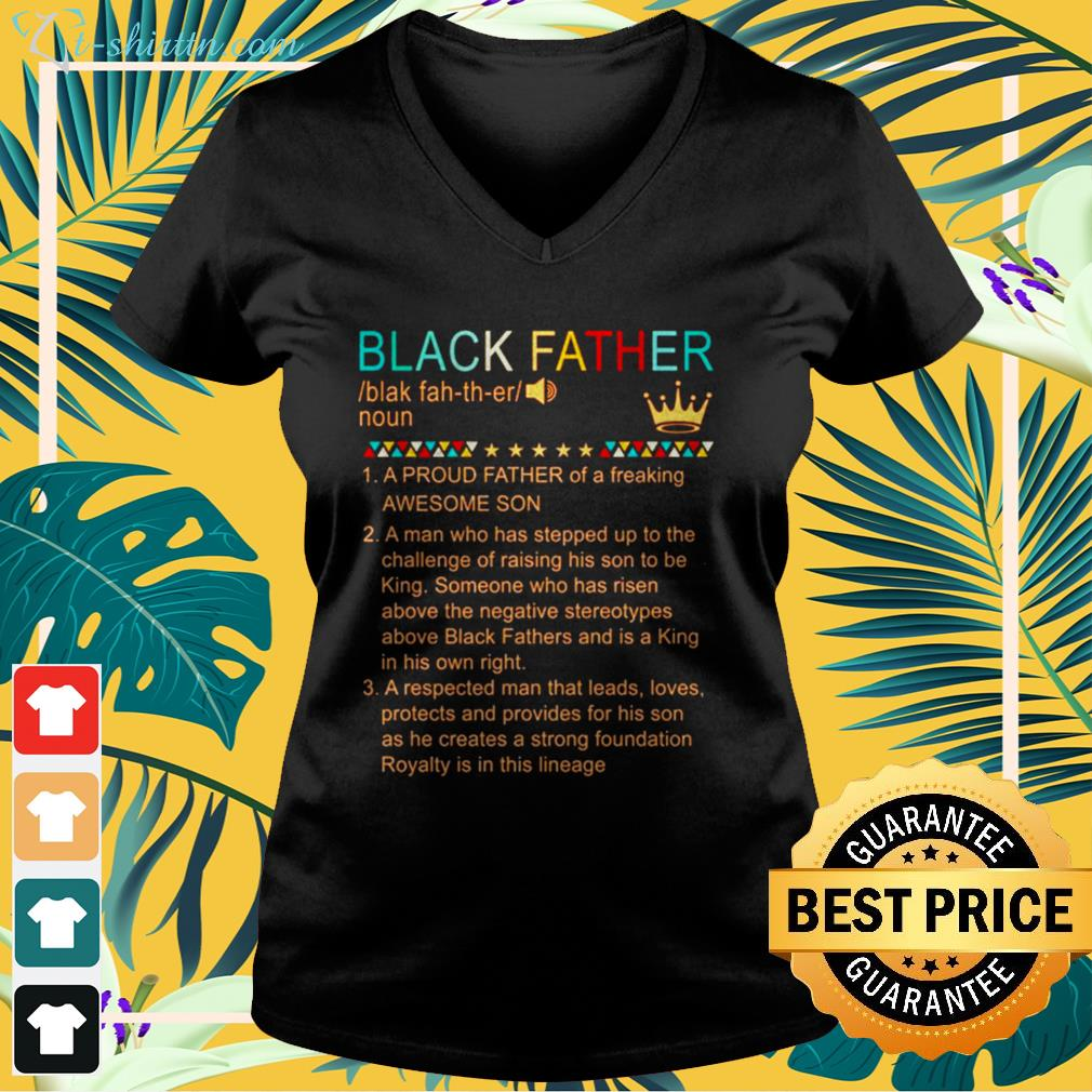 Black father a proud father of a freaking awesome son v-neck t-shirt
