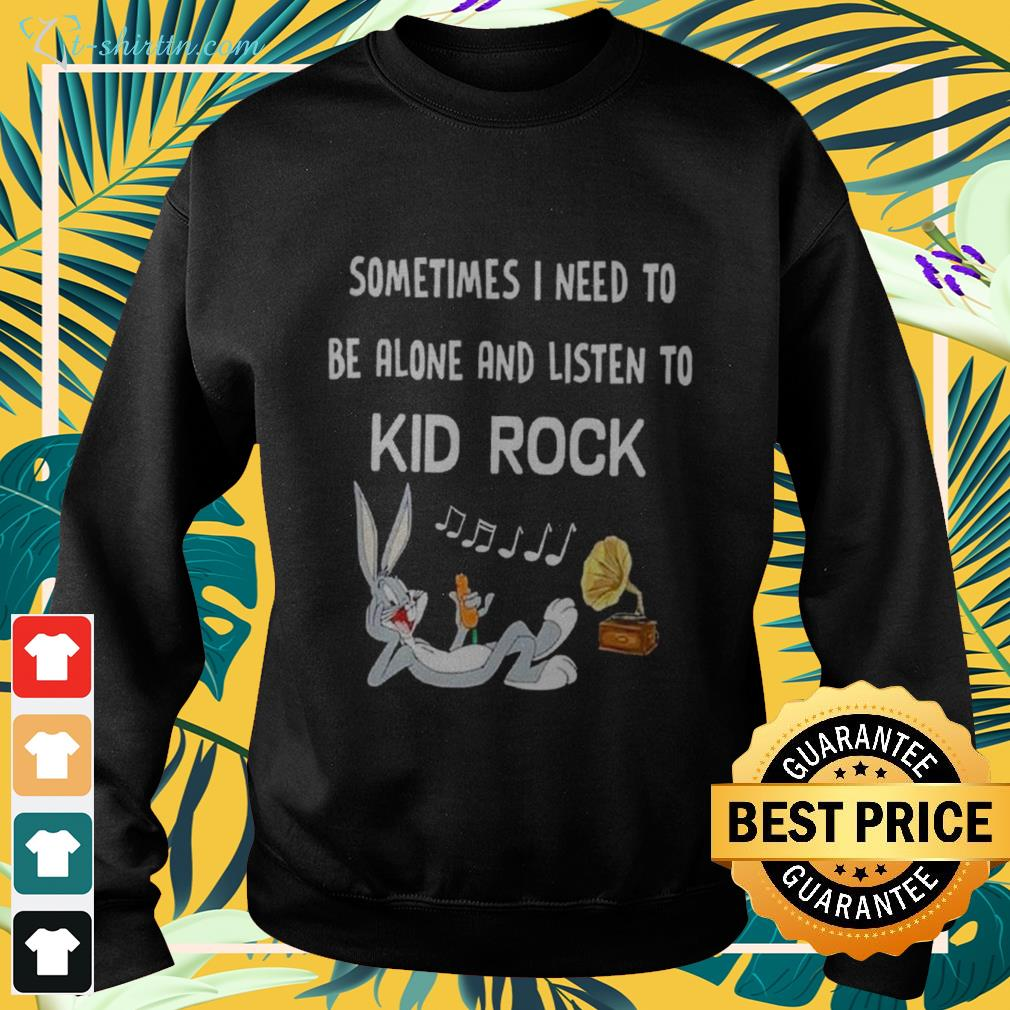 Bugs Bunny Sometimes I need to be alone and listen to Kid Rock sweater