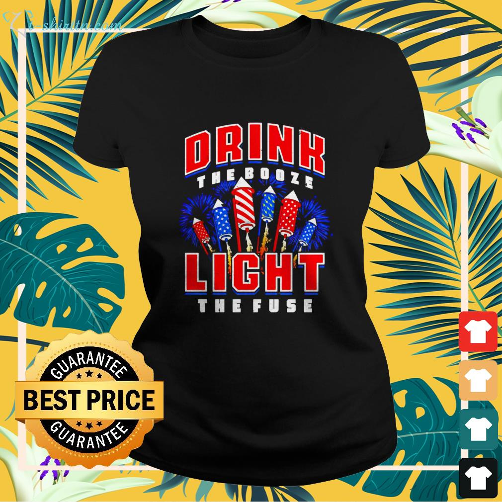 Drink the booze light the fuse ladies-tee