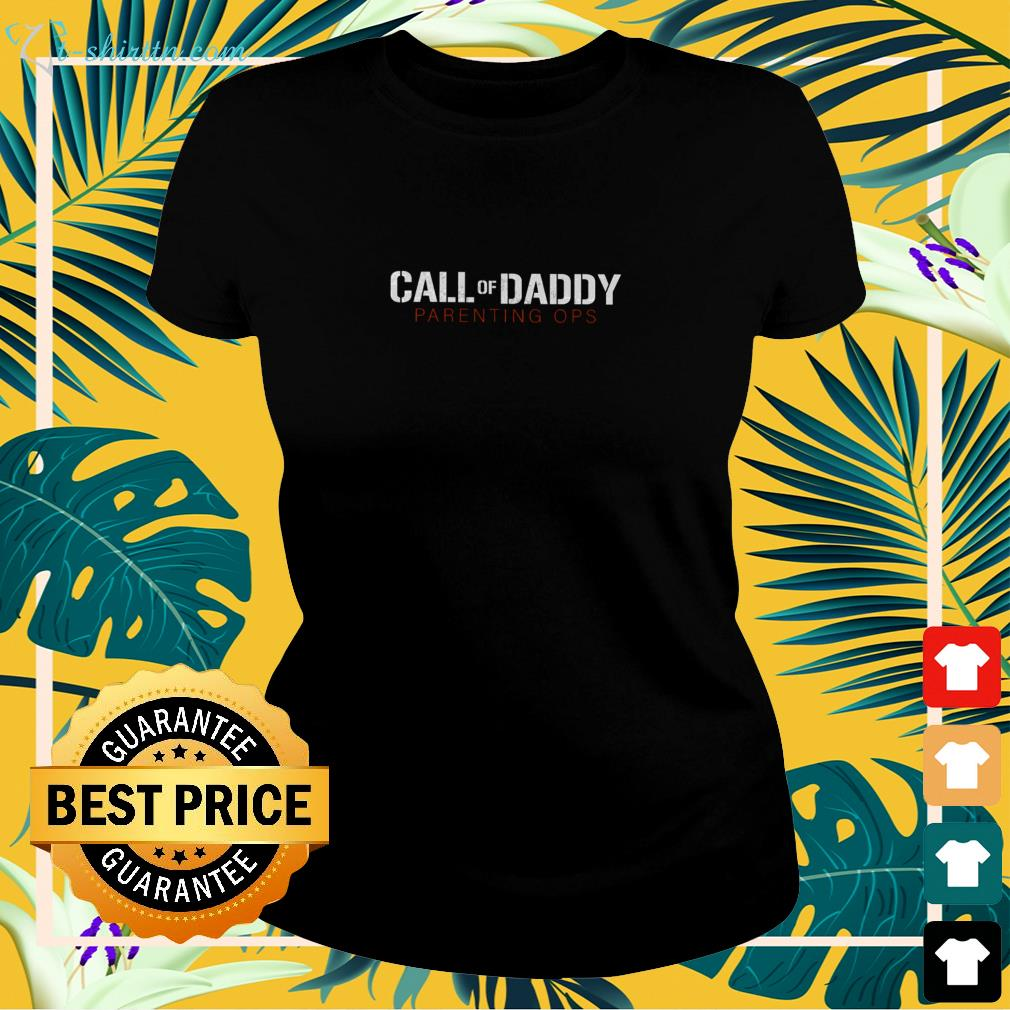 call-of-daddy-parenting-ops-ladies-tee Call of daddy parenting ops shirt