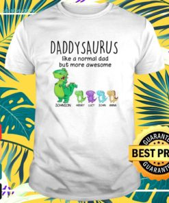 Daddysaurus like a normal dad but more awesome t-shirt