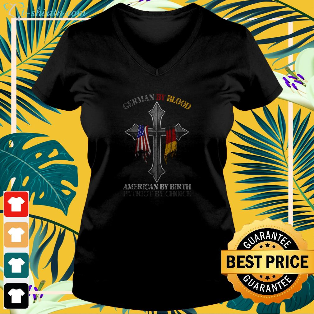german-by-blood-american-by-birth-patriot-by-choice-v-neck-t-shirt German by blood American by birth patriot by choice shirt