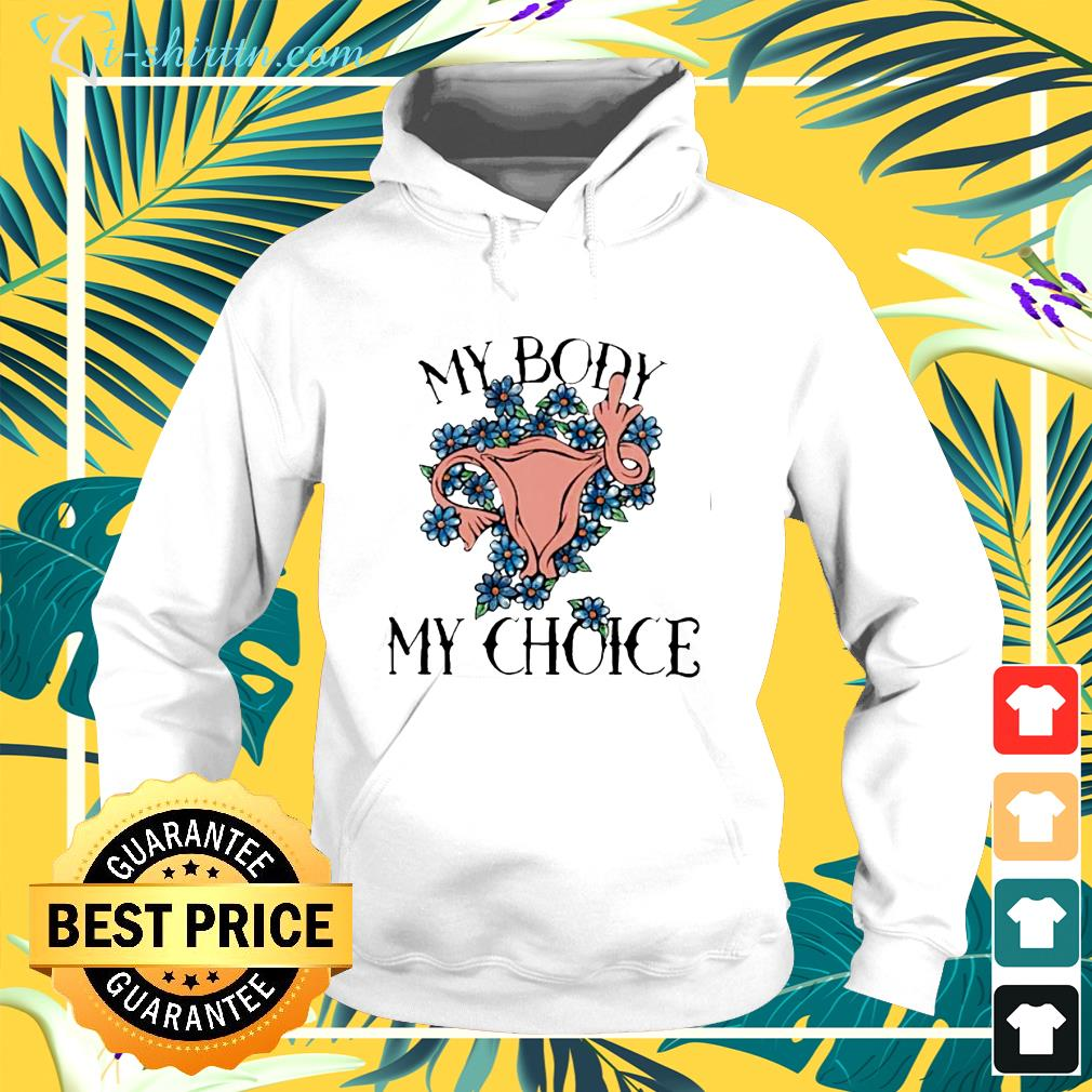 My body my choice feminist pro choice floral hoodie