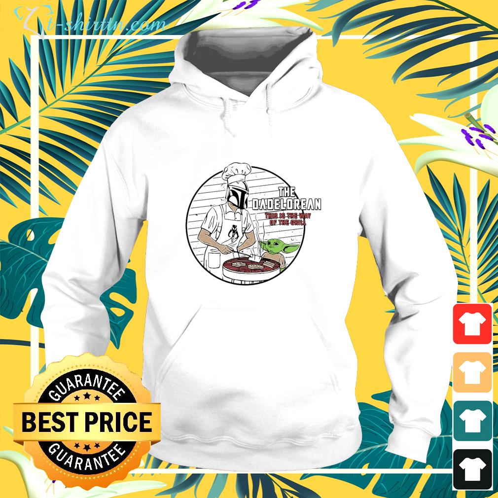 The Dadolere an this is the way of the grill hoodie