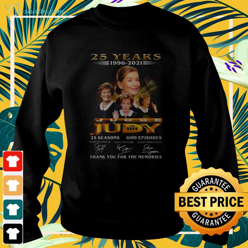 25 years 1996 2021 Judge Judy 25 seasons 6100 episodes thank you for the memories sweater