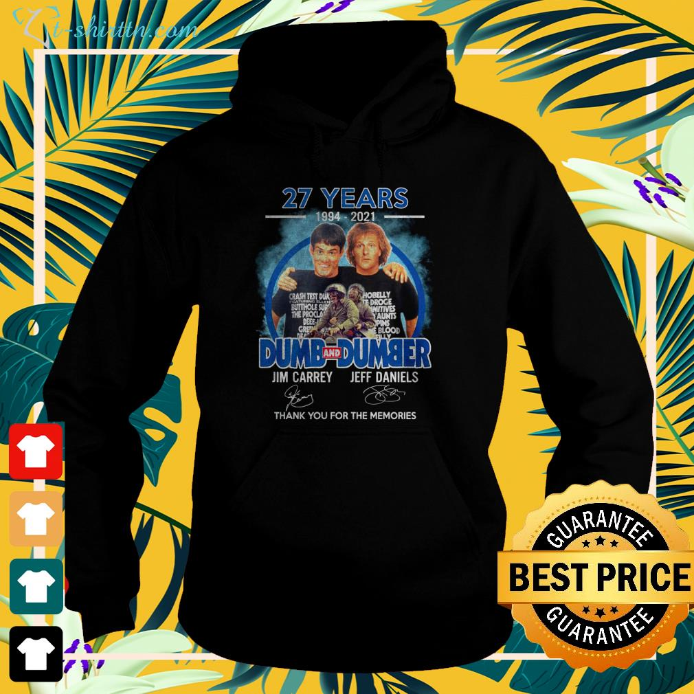 27 years 1994 2021 Dumb and Dumber thank you for the memories hoodie