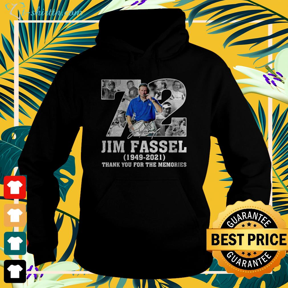 72 Jim Fassel 1949 2021 thank you for the memories hoodie