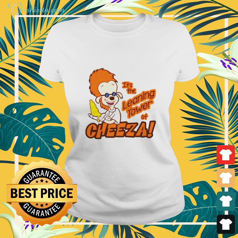 A Goofy movie It's the leaning tower of Cheeza ladies-tee